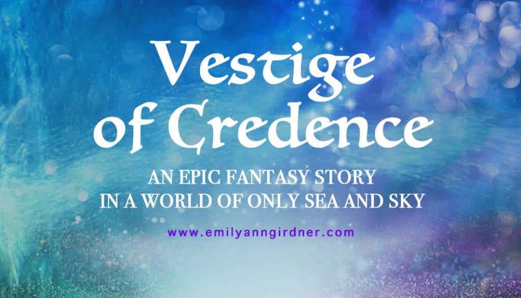 Vestige of Credence Epic Fantasy Story - Love Fantasy?