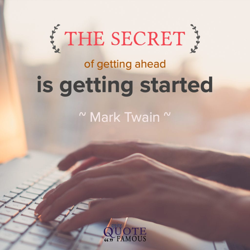 Mark Twain Getting Ahead and Getting Started Quote