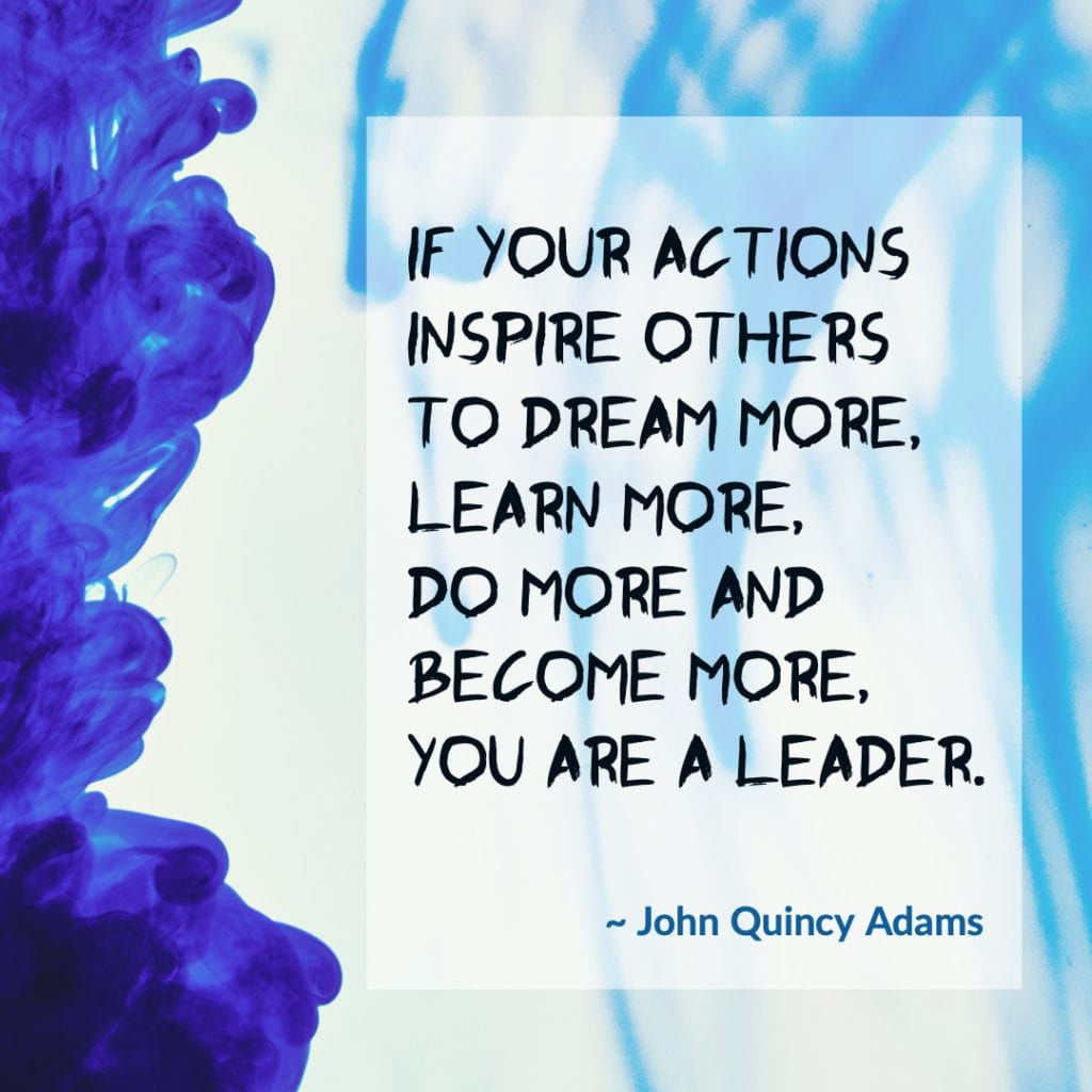 Leadership Quote John Quincy Adams, American former president from 1825 to 1829